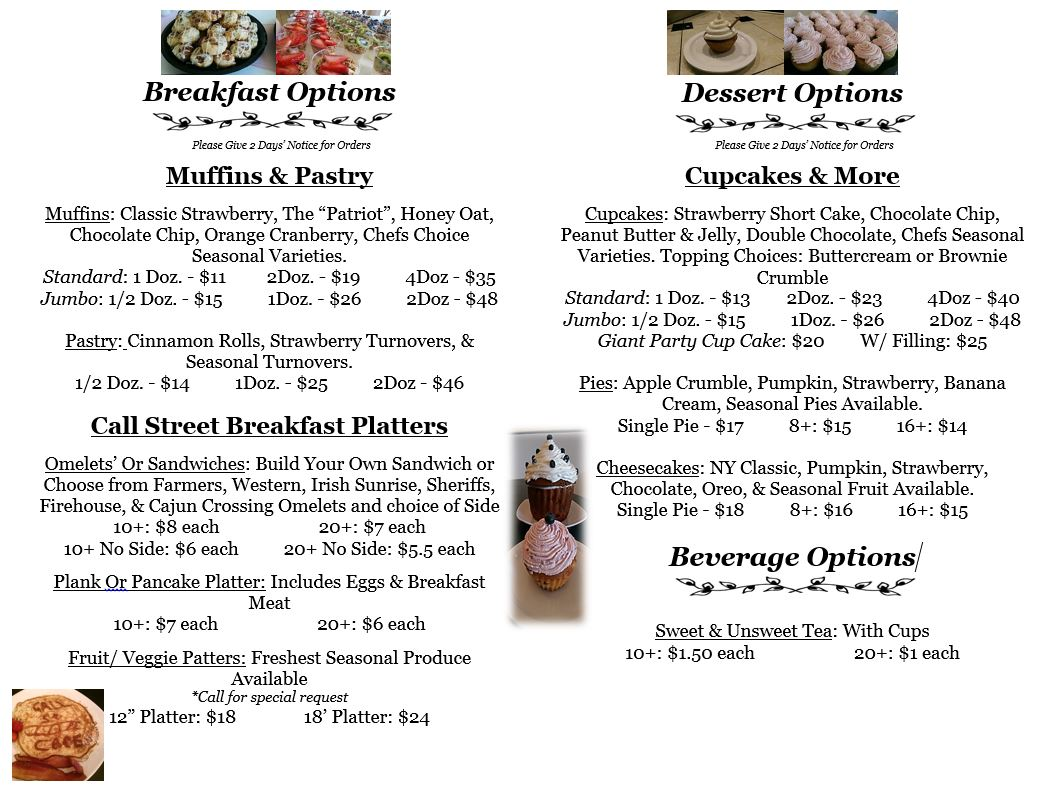 Muffins & Pastry, Cupcakes, Sweet & Unsweet Tea, Pancake Platter, Omelets, Pies, Cheesecakes